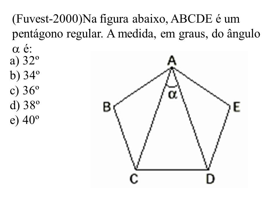 (Fuvest-2000)Na figura abaixo, ABCDE é um pentágono regular. A medida, em graus, do ângulo é: a) 32º b) 34º c) 36º d) 38º e) 40º