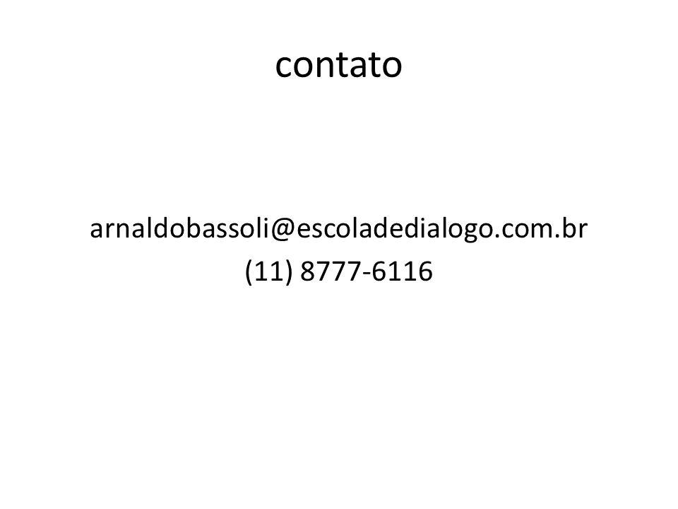 contato arnaldobassoli@escoladedialogo.com.br (11) 8777-6116