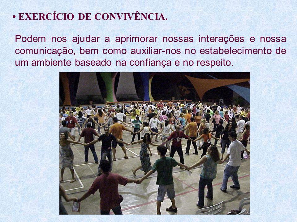 EXERCÍCIO DE CONVIVÊNCIA. Podem nos ajudar a aprimorar nossas interações e nossa comunicação, bem como auxiliar-nos no estabelecimento de um ambiente