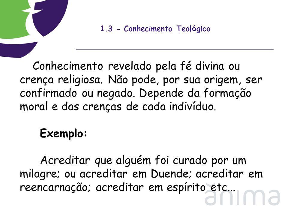 1.4 - Conhecimento Cient í fico É o conhecimento racional, sistemático, exato e verificável da realidade.