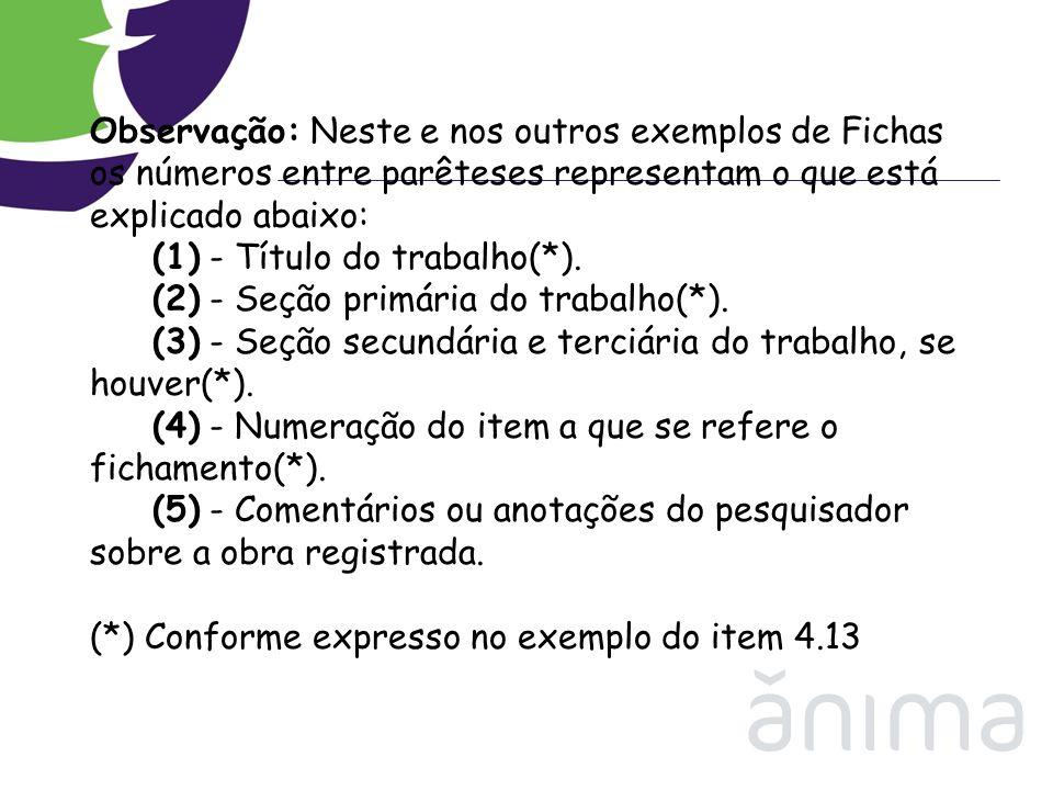 Observação: Neste e nos outros exemplos de Fichas os números entre parêteses representam o que está explicado abaixo: (1) - Título do trabalho(*). (2)