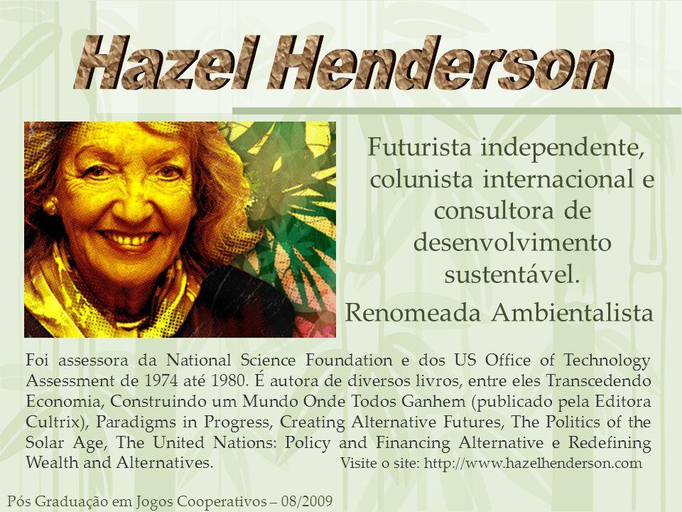 Futurista independente, colunista internacional e consultora de desenvolvimento sustentável. Renomeada Ambientalista Pós Graduação em Jogos Cooperativ