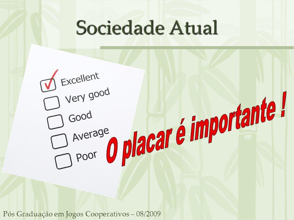 Sociedade Atual Pós Graduação em Jogos Cooperativos – 08/2009