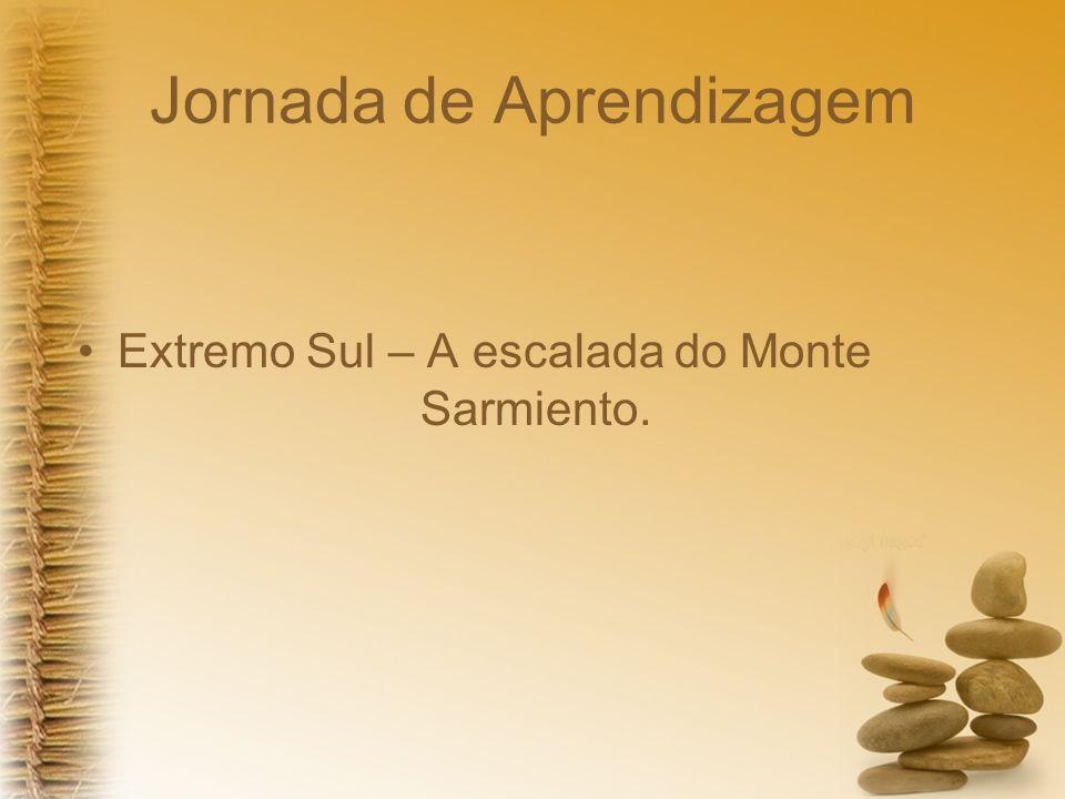 Jornada de Aprendizagem Extremo Sul – A escalada do Monte Sarmiento.
