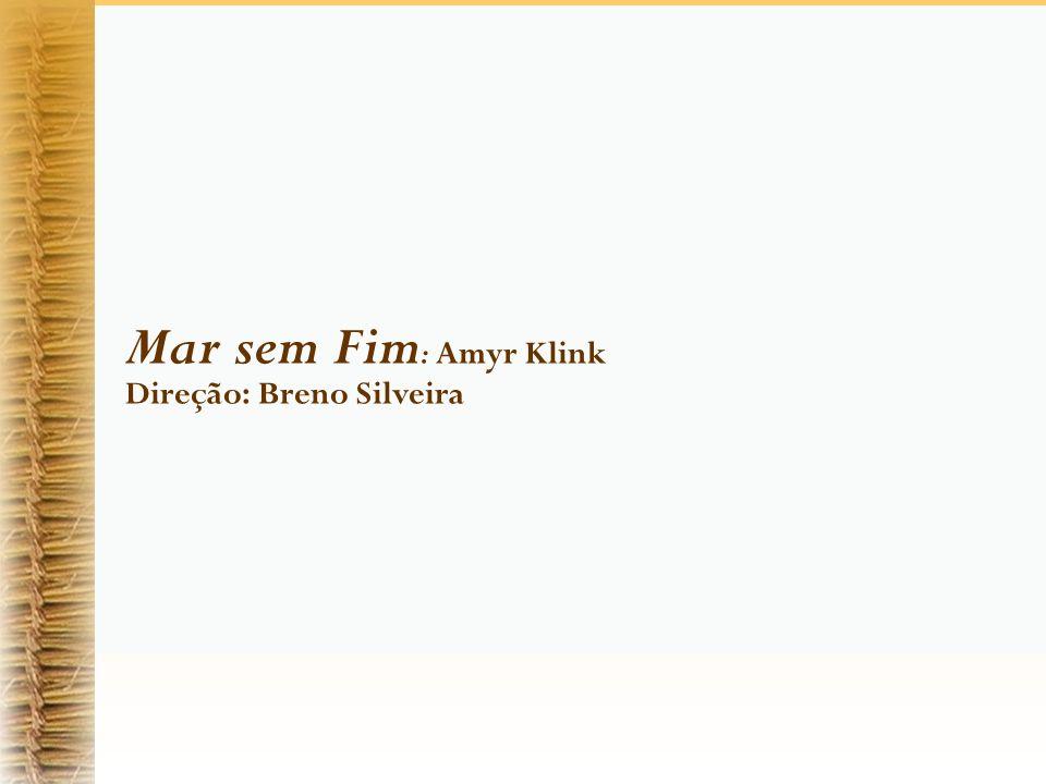 Mar sem Fim : Amyr Klink Direção: Breno Silveira