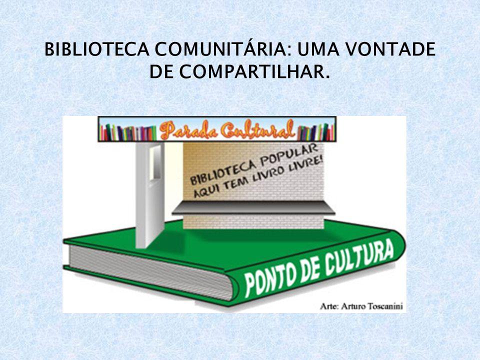 BIBLIOTECA COMUNITÁRIA: UMA VONTADE DE COMPARTILHAR.