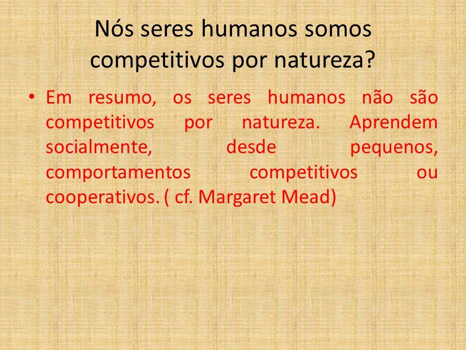 Os provérbios: expressão de competição e dominação. Aquele que reparte leva a melhor parte. Deus ajuda a quem cedo madruga. O peixe grande come o pequ