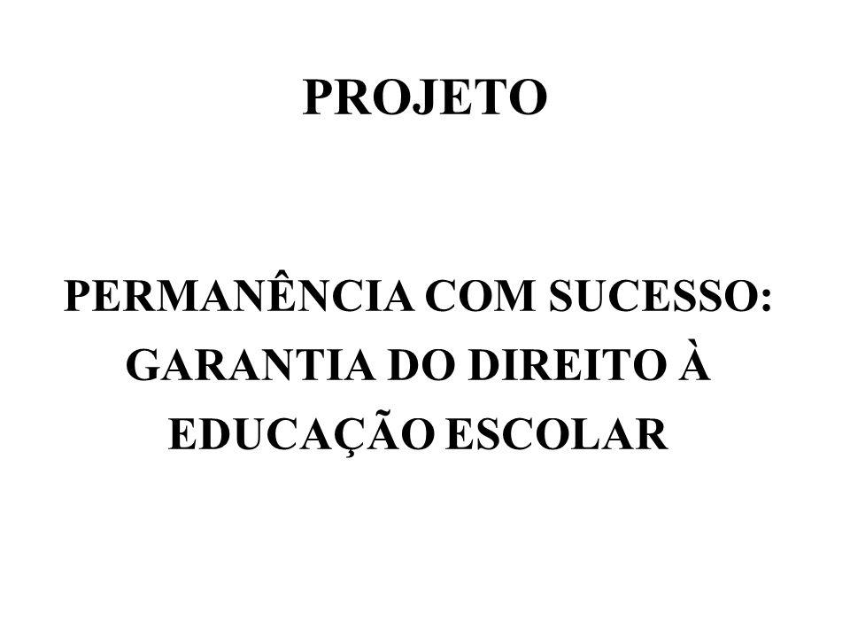 PROJETO PERMANÊNCIA COM SUCESSO: GARANTIA DO DIREITO À EDUCAÇÃO ESCOLAR