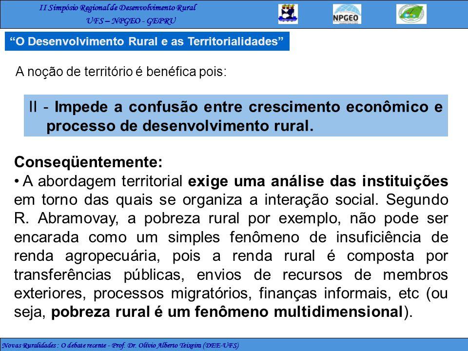 II Simpósio Regional de Desenvolvimento Rural UFS – NPGEO - GEPRU Novas Ruralidades : O debate recente - Prof. Dr. Olívio Alberto Teixeira (DEE-UFS) O