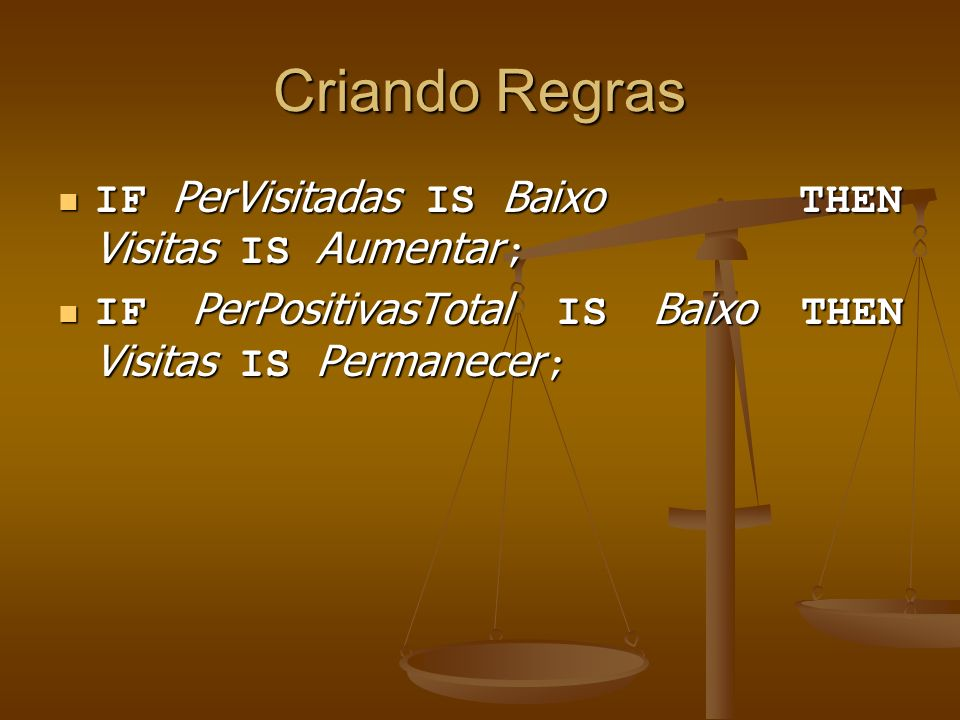 Mais Regras IF PerVivax IS Alto THEN Retorno IS Provável ; IF PerVivax IS Alto THEN Retorno IS Provável ; IF PerVivax IS Baixo THEN Retorno IS Improvável ; IF PerVivax IS Baixo THEN Retorno IS Improvável ;