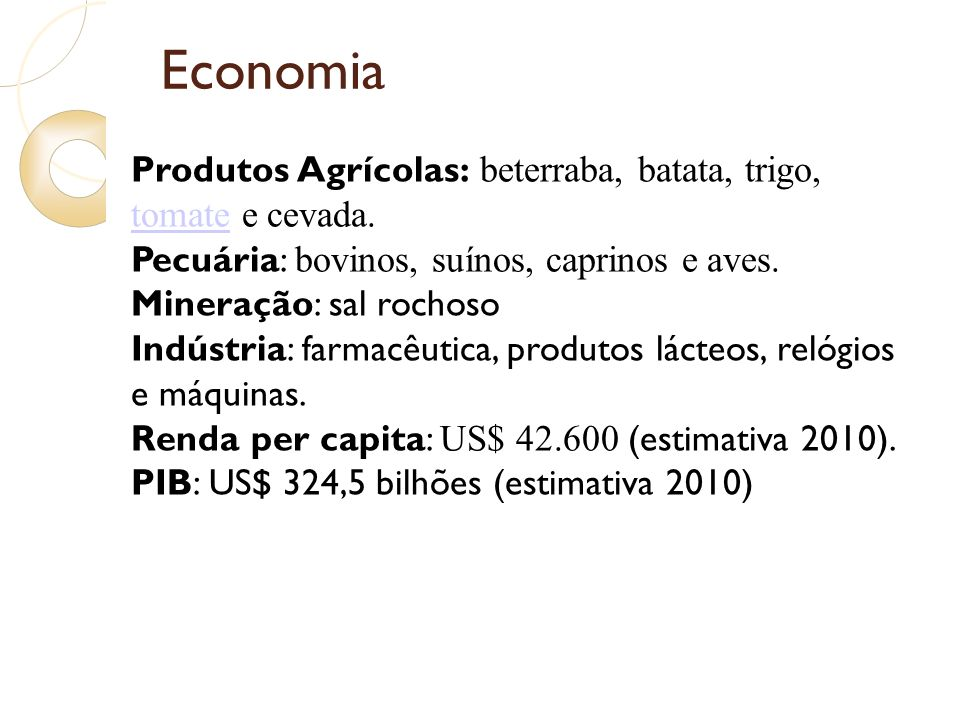Economia Produtos Agrícolas: beterraba, batata, trigo, tomate e cevada. Pecuária: bovinos, suínos, caprinos e aves. Mineração: sal rochoso Indústria: