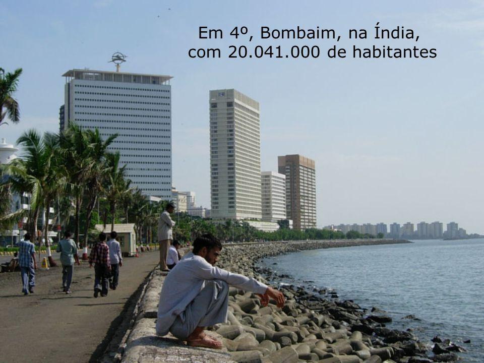 Em 5º, está a Cidade do México com 19.460.000 de habitantes na sua área metropolitana (Este número de habitantes é igual ao que toda a República Mexic
