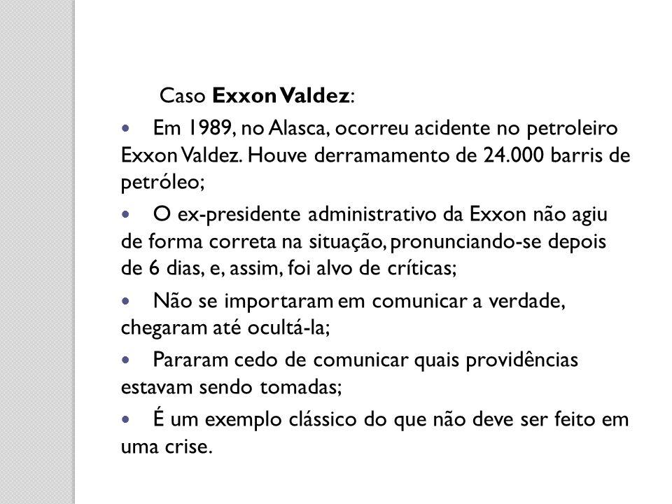 Caso Exxon Valdez: Em 1989, no Alasca, ocorreu acidente no petroleiro Exxon Valdez. Houve derramamento de 24.000 barris de petróleo; O ex-presidente a