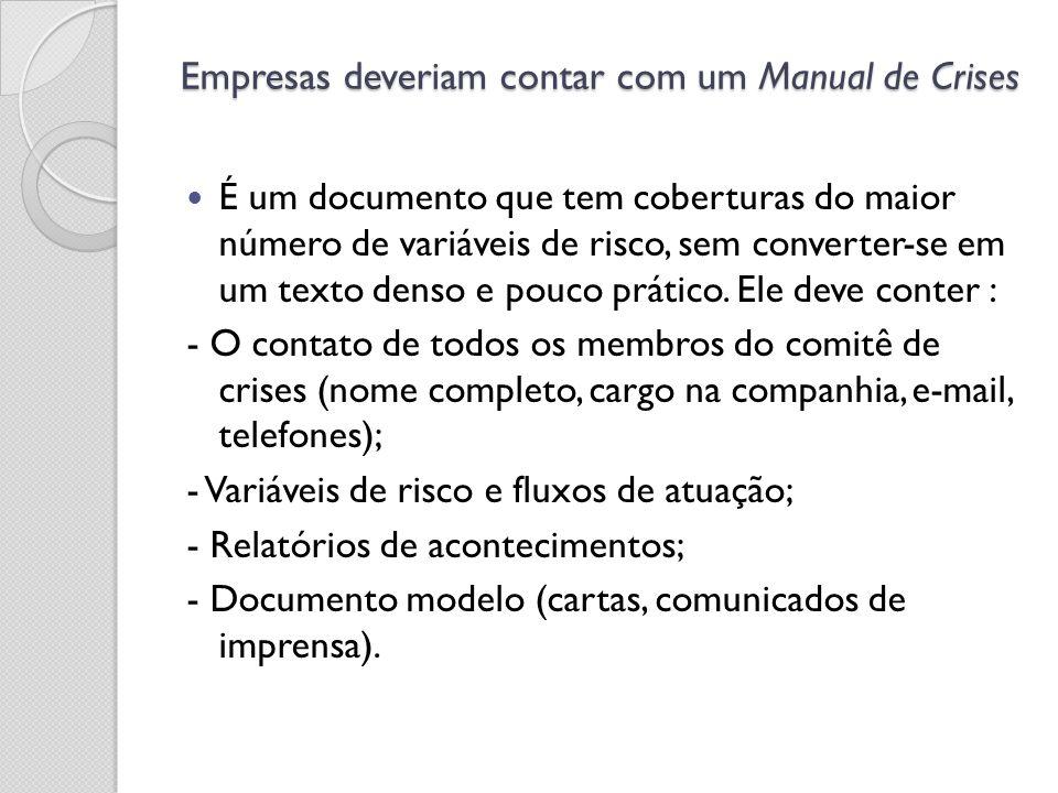 Empresas deveriam contar com um Manual de Crises É um documento que tem coberturas do maior número de variáveis de risco, sem converter-se em um texto