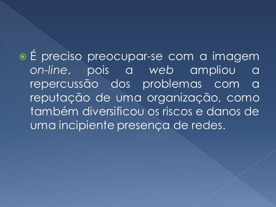 Alexandre Kavinski (apud Tadeu,2008) Obtenção de sustentação on-line requer: Proteção da imagem.