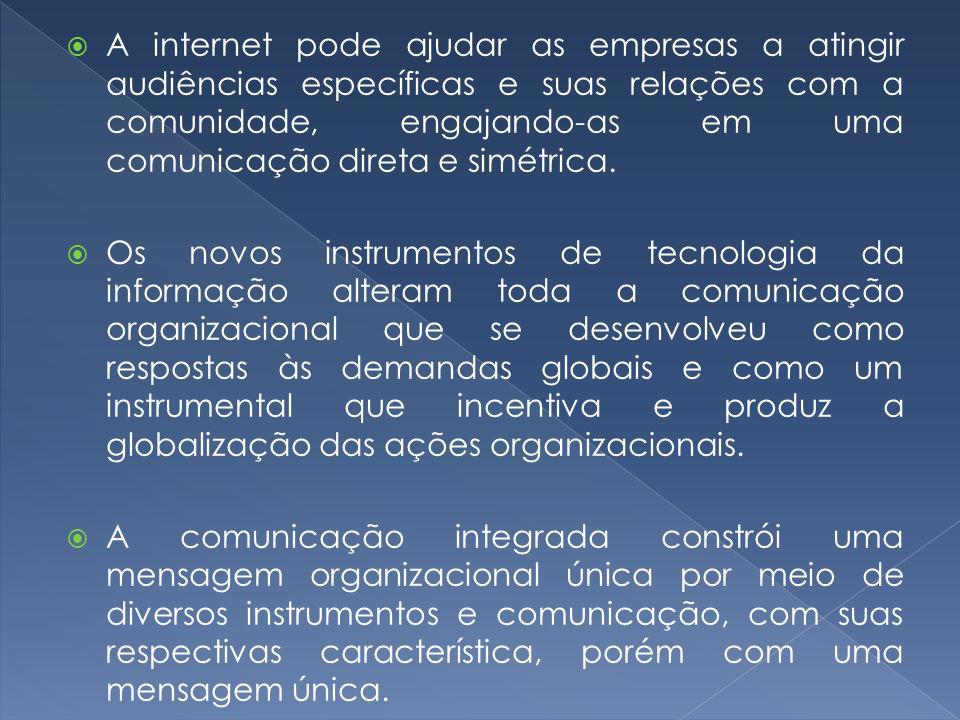 A aplicação das tecnologias de comunicação torna as atividades mais segmentadas e melhora a eficácia das ferramentas dirigidas aos seus públicos.