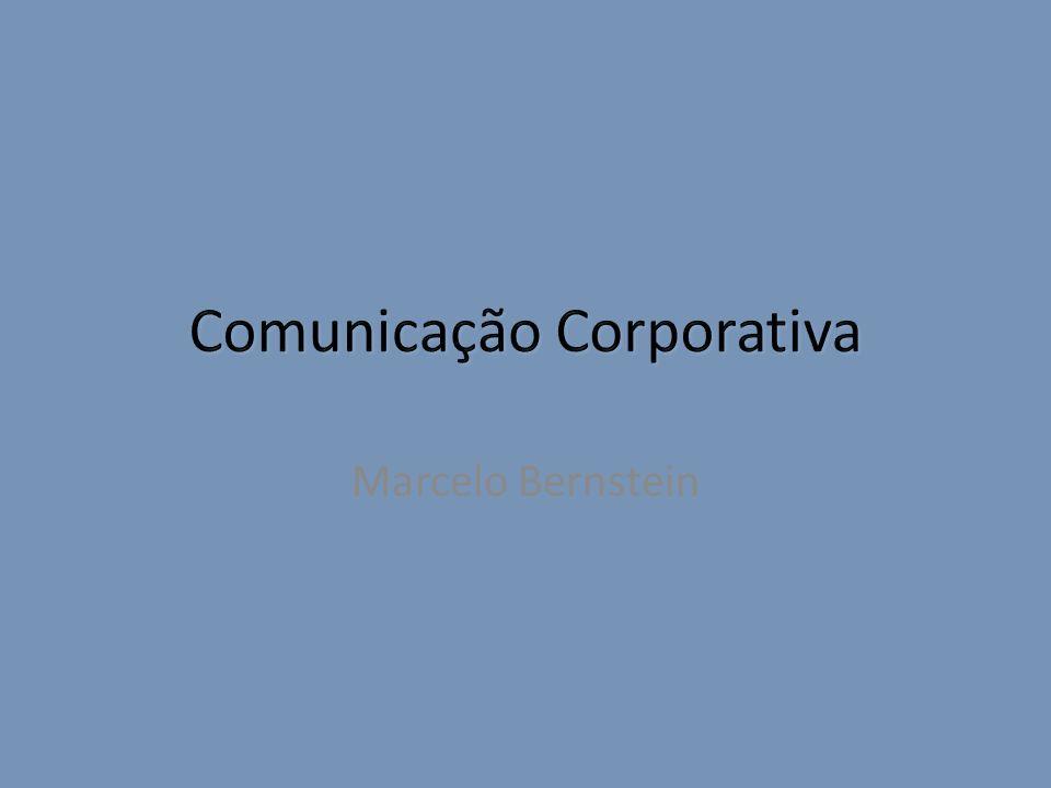 Definição da comunicação corporativa: Comunicar um conteúdo / mensagem da empresa com um determinado objetivo, para um fim específico dentro de um contexto.