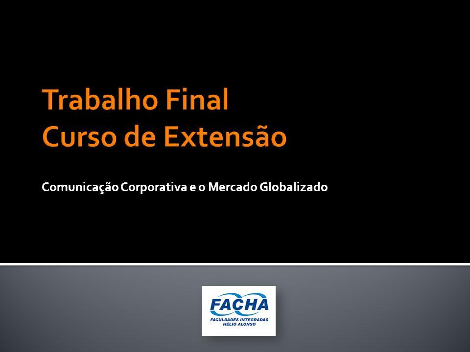 Comunicação Corporativa e o Mercado Globalizado