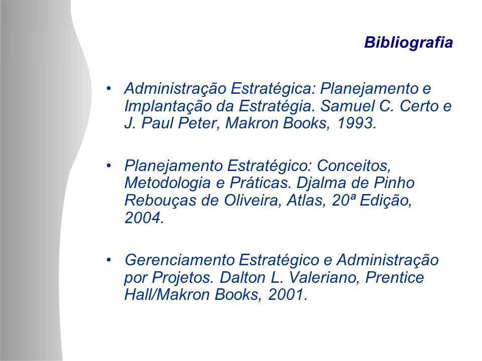 Administração Estratégica: Planejamento e Implantação da Estratégia. Samuel C. Certo e J. Paul Peter, Makron Books, 1993. Planejamento Estratégico: Co