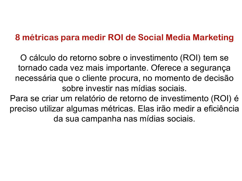 8 métricas para medir ROI de Social Media Marketing O cálculo do retorno sobre o investimento (ROI) tem se tornado cada vez mais importante. Oferece a