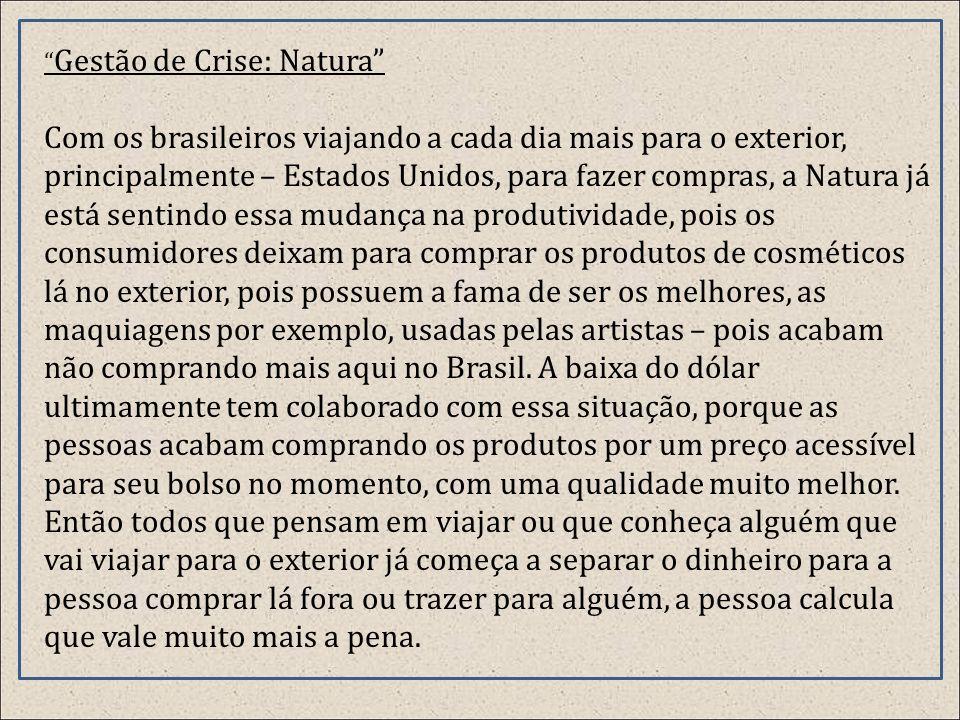 Prevenção de Crises – Natura: A Natura, vendo essa situação resolveu criar projetos para resolver a possível crise na empresa.