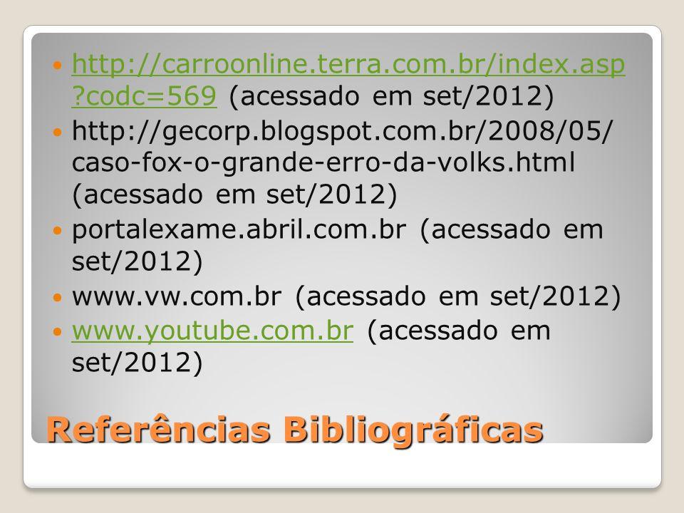 Referências Bibliográficas http://carroonline.terra.com.br/index.asp ?codc=569 (acessado em set/2012) http://carroonline.terra.com.br/index.asp ?codc=