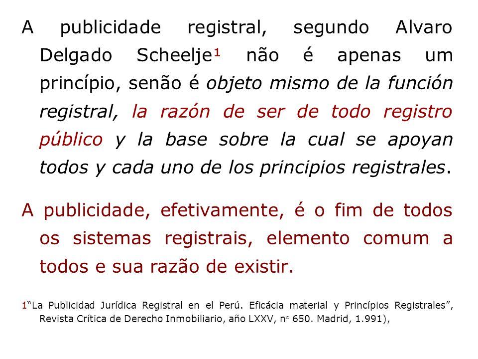A publicidade registral, segundo Alvaro Delgado Scheelje¹ não é apenas um princípio, senão é objeto mismo de la función registral, la razón de ser de todo registro público y la base sobre la cual se apoyan todos y cada uno de los principios registrales.