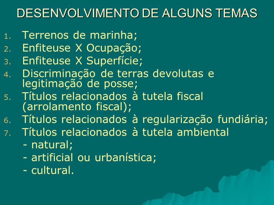 DESENVOLVIMENTO DE ALGUNS TEMAS 1.1. Terrenos de marinha; 2.