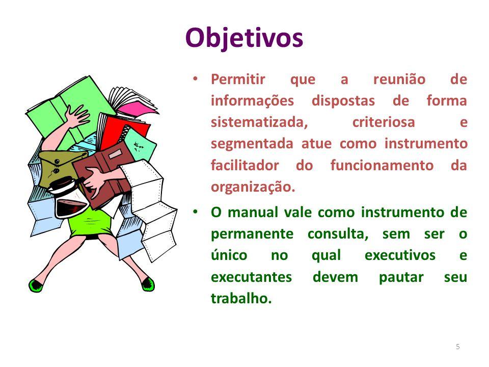 5 Objetivos Permitir que a reunião de informações dispostas de forma sistematizada, criteriosa e segmentada atue como instrumento facilitador do funci