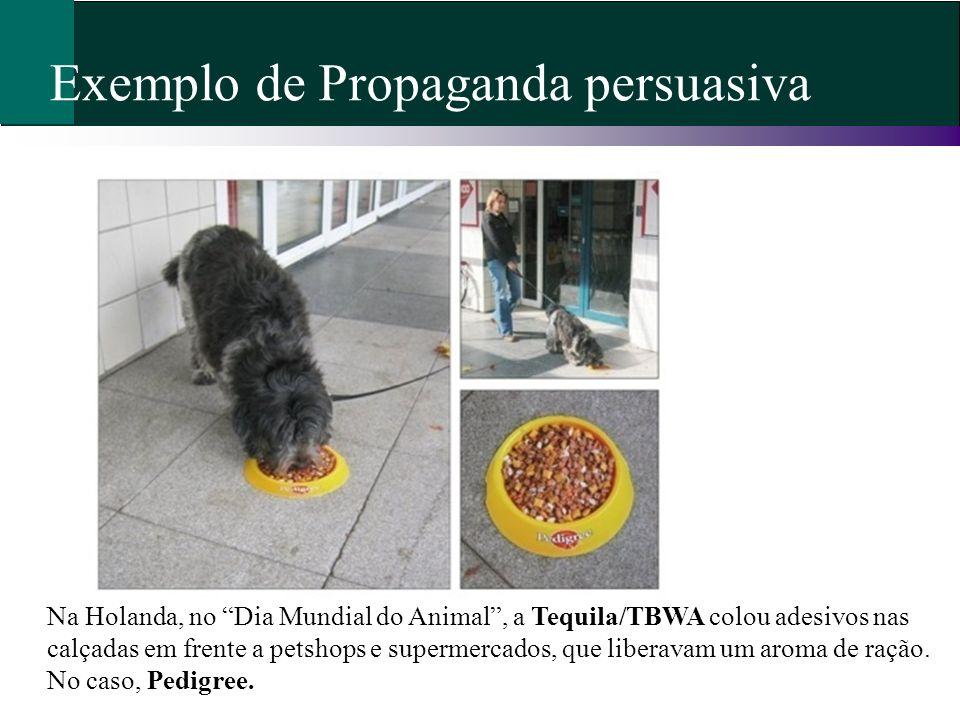 Exemplo de Propaganda persuasiva Na Holanda, no Dia Mundial do Animal, a Tequila/TBWA colou adesivos nas calçadas em frente a petshops e supermercados