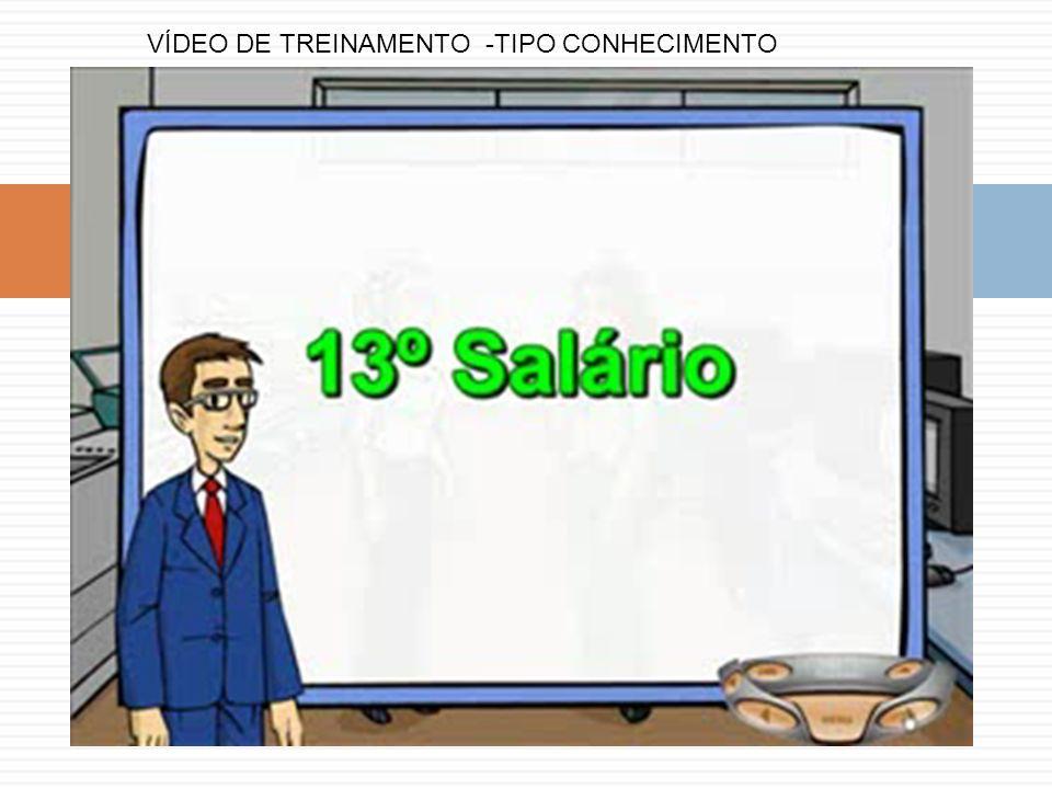 VÍDEO DE TREINAMENTO -TIPO CONHECIMENTO