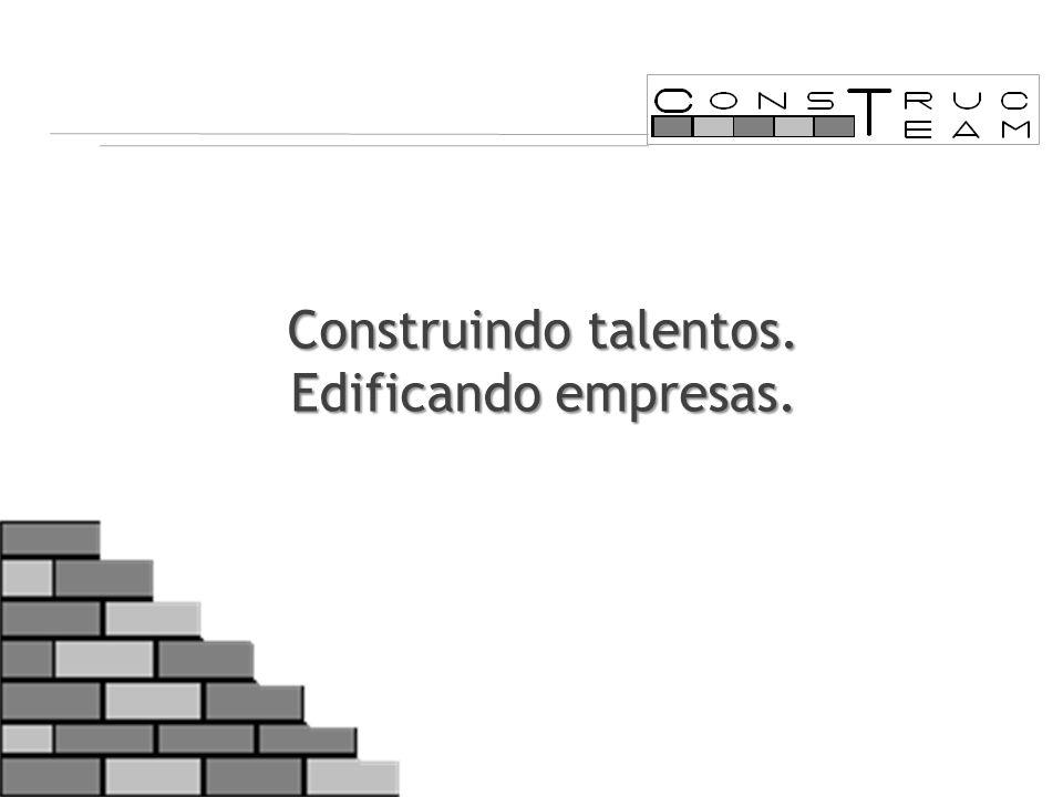 Construindo talentos. Edificando empresas.