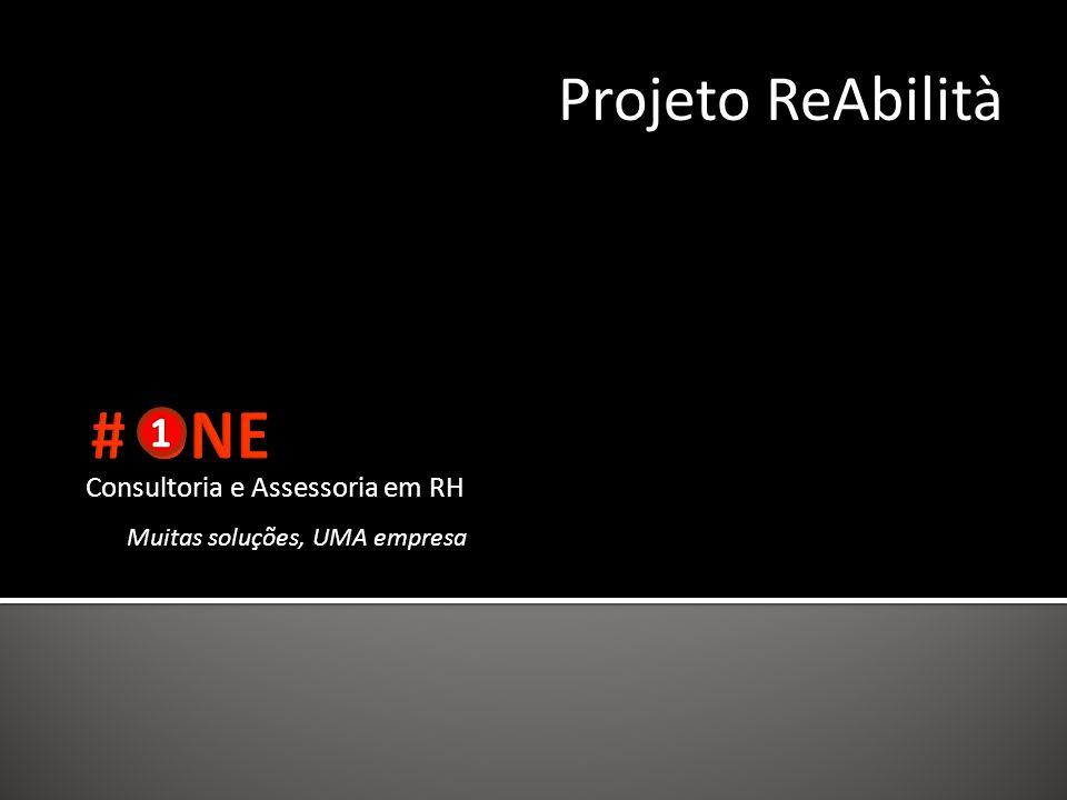 Consultoria e Assessoria em RH Muitas soluções, UMA empresa Projeto ReAbilità