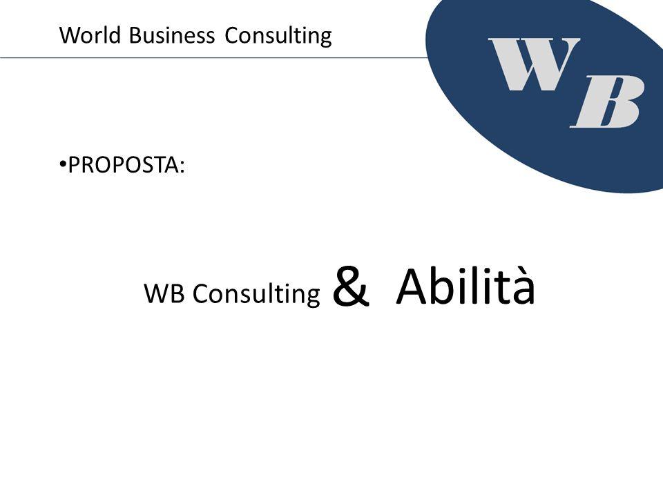 PROPOSTA: World Business Consulting WB Consulting Abilità &