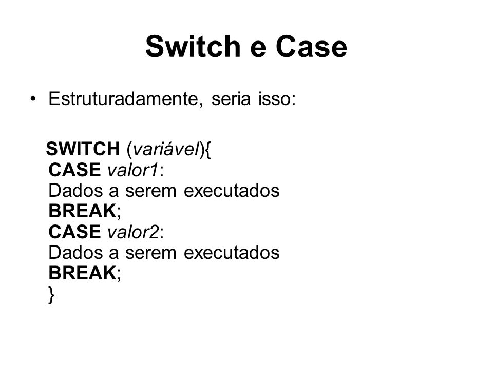 Switch e Case – Exemplo da aula #include void main () { int cod,qtde; float conta; cout<< Digite o codigo do produto: ; cin>>cod; cout<< \nDigite a quantidade: ; cin>>qtde; switch (cod) { case 1: conta=qtde*4; cout<< \nTotal: <<conta; break; case 2: conta=qtde*4.5; cout<< \nTotal: <<conta; break; case 3: conta=qtde*5; cout<< \nTotal: <<conta; break; default: cout<< \n\nO codigo Invalido! ; }