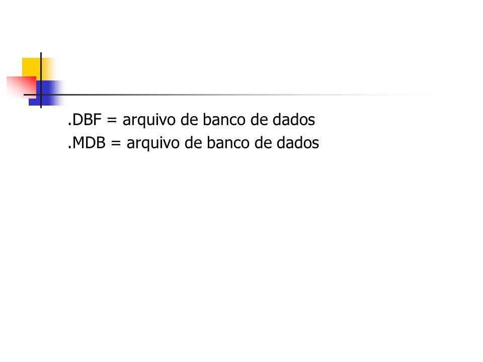 .DBF = arquivo de banco de dados.MDB = arquivo de banco de dados