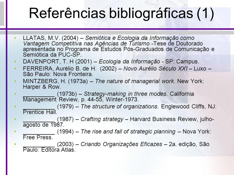 Referências bibliográficas (1) LLATAS, M.V. (2004) – Semiótica e Ecologia da Informação como Vantagem Competitiva nas Agências de Turismo -Tese de Dou