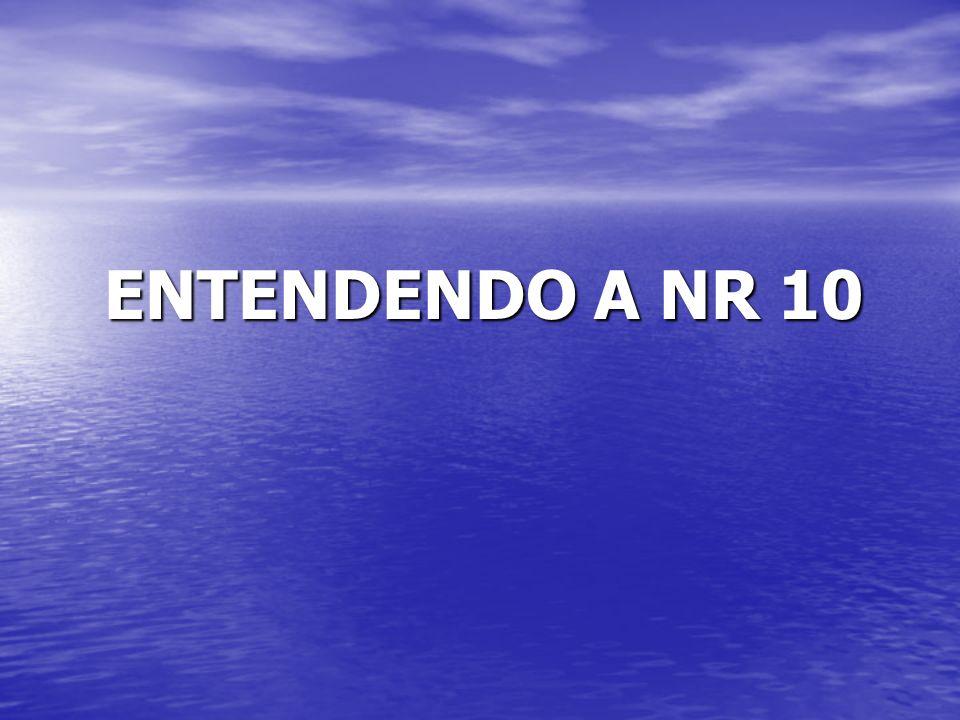 ENTENDENDO A NR 10