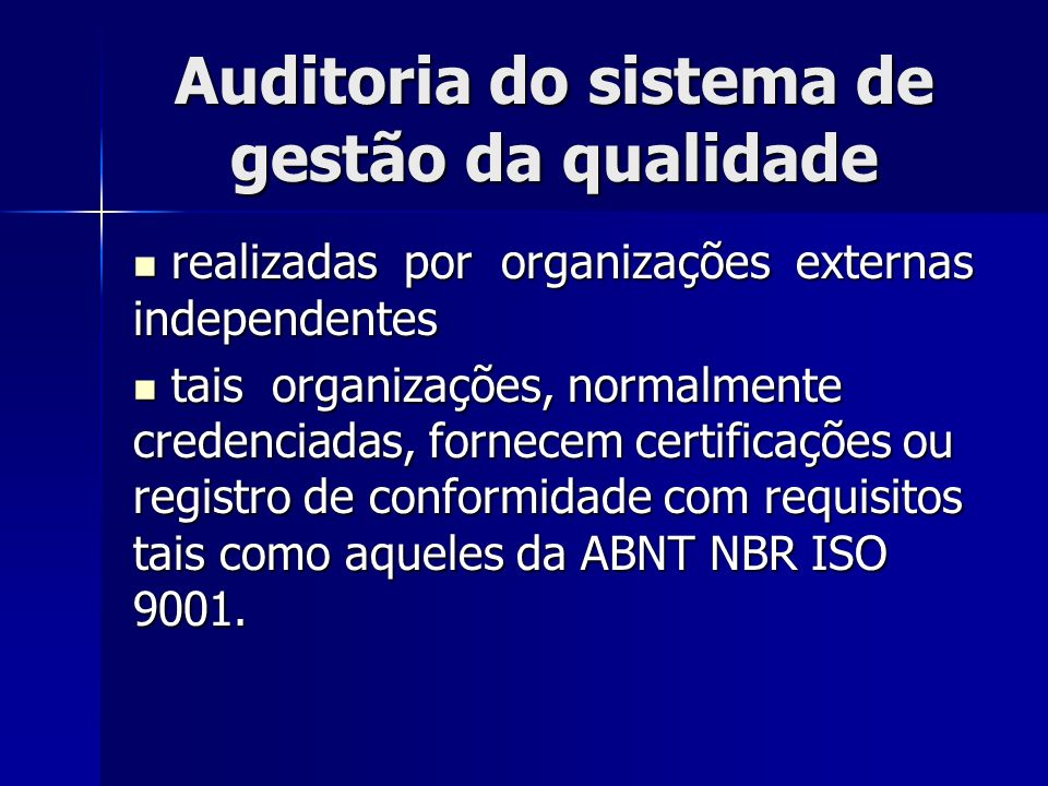 Auditoria do sistema de gestão da qualidade realizadas por organizações externas independentes realizadas por organizações externas independentes tais