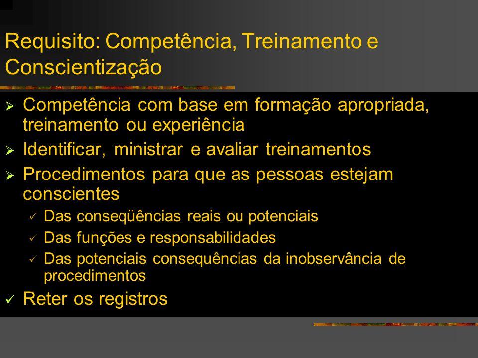 Competência com base em formação apropriada, treinamento ou experiência Identificar, ministrar e avaliar treinamentos Procedimentos para que as pessoa