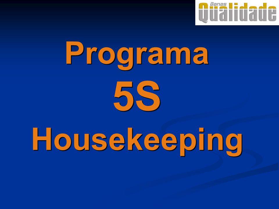 Programa 5S Housekeeping Programa 5S Housekeeping