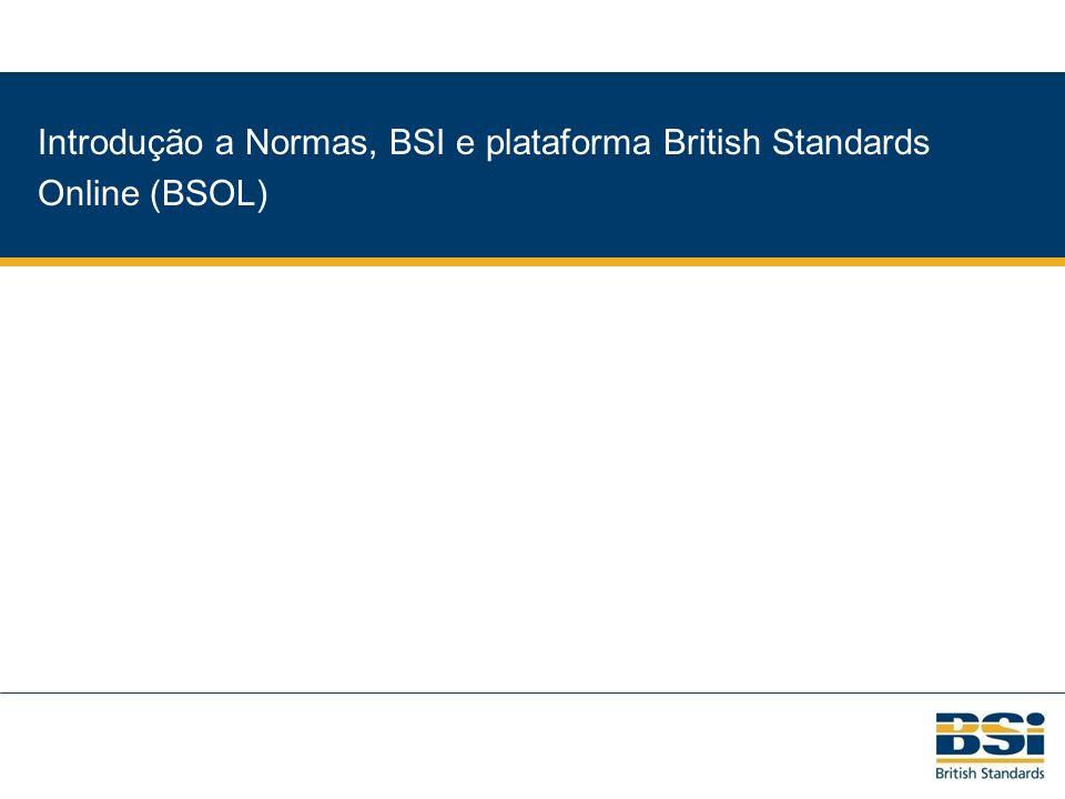 q Introdução a Normas, BSI e plataforma British Standards Online (BSOL)