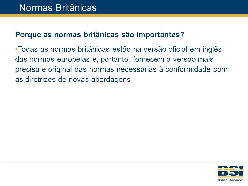 Normas Britânicas (BSOL) Porque as normas britânicas são importantes.