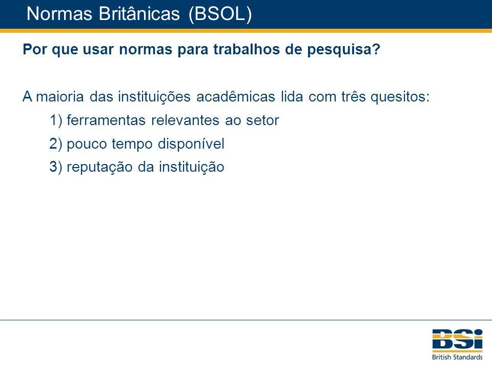 Normas Britânicas (BSOL) Por que usar normas para trabalhos de pesquisa.