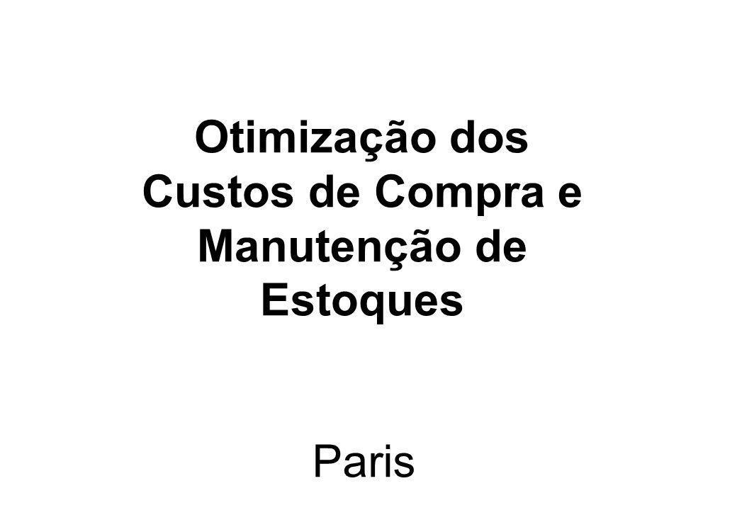 Otimização dos Custos de Compra e Manutenção de Estoques Paris
