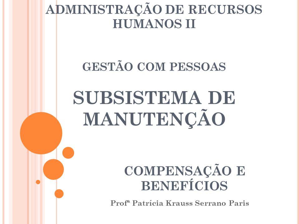 Remuneração por resultados ( pay for performance ) – é a atualmente mais praticada pelas organizações no Brasil, visando à otimização dos processos de trabalho, através de gratificações periódicas vinculadas a metas quantitativas e qualitativas estabelecidas.