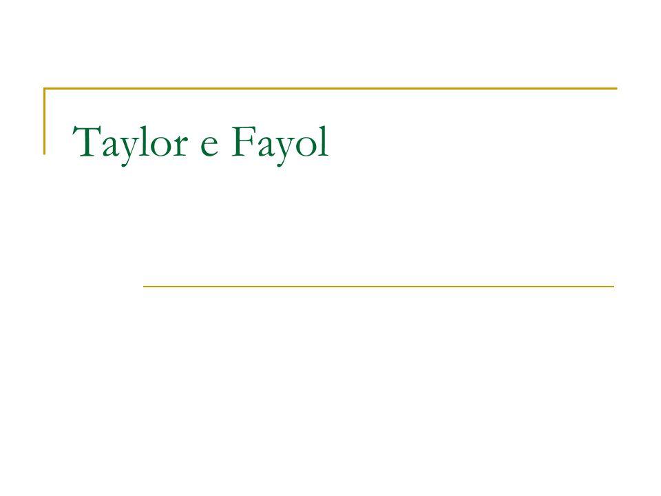 Taylor e Fayol