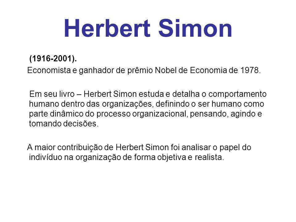 Herbert Simon (1916-2001). Economista e ganhador de prêmio Nobel de Economia de 1978. Em seu livro – Herbert Simon estuda e detalha o comportamento hu