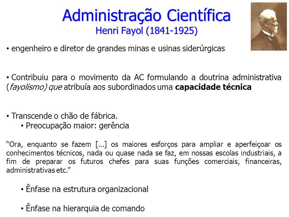 Administração Científica Henri Fayol (1841-1925) engenheiro e diretor de grandes minas e usinas siderúrgicas Contribuiu para o movimento da AC formula