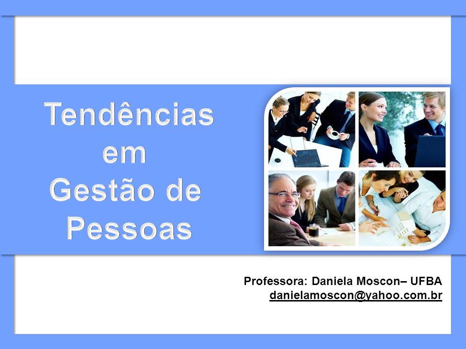 Professora: Daniela Moscon– UFBA danielamoscon@yahoo.com.br